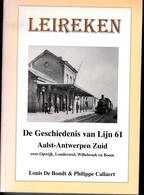 """Treinen """" Leireken """" De Geschiedenis Van Lijn 61 Aalst- Antwerpen Zuid Over Opwijk, Londerzeel, Willebroek, Boom - Histoire"""