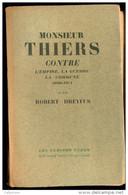 Monsieur Thiers Contre L'empire, La Guerre, La Commune 1869-1871 - Par Robert Dreyfus. - Geschiedenis