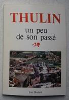 Livre THULIN Un Peu De Son Passé Dédicacé Région Dour Saint Ghislain Quiévrain Hainaut - Culture