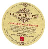 ETIQUETTE De FROMAGE..CAMEMBERT De NORMANDIE..La Louche D'Or..FLSA à SAINT PIERRE Sur DIVES ( Calvados 14 AI) - Fromage