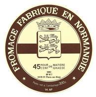 ETIQUETTE De FROMAGE..FROMAGE Fabriqué En NORMANDIE ( Calvados 14 AP)...SMC à SAINT PIERRE Sur DIVES - Cheese