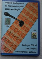 Catalogue Timbres Préoblitérés De Belgique Officiële Catalogus Van De Voorafgestempelde Zegels Van Belgïe 1894-1996 - Belgien