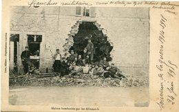 MAISON BOMBARDEE Par Les ALLEMANDS - - Oorlog 1914-18