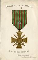 GLOIRE à Nos HEROS - CROIX De GUERRE - - War 1914-18