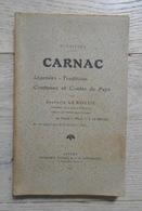 Carnac Légendes, Traditions, Coutumes Et Contes Du Pays - Bretagne