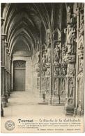 TOURNAI - Le Porche De La Cathédrale - Tournai