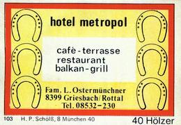 1 Altes Gasthausetikett, Hotel Metropol, Café – Terrasse Restaurant, Fam. L. Ostermünchner, 8399 Griesbach/Rottal #220 - Boites D'allumettes - Etiquettes