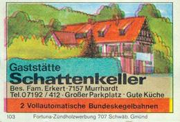 1 Altes Gasthausetikett, Gaststätte Schattenkeller, Bes. Fam. Erkert, 7157 Murrhardt #226 - Matchbox Labels