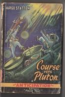 Anticipation. Vargo Statten. Course Vers Pluton. Fleuve Noir N° 20 De 1953. - Fleuve Noir