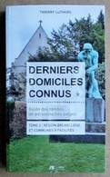 Derniers Domiciles Connus - Thierry Luthers - Guide Des Tombes De Personnalités Belges - Tome 2 Bxl Et Communes à .... - Belgien