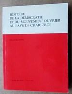 Histoire De La Démocratie Et Du Mouvement Ouvrier Au Pays De Charleroi - Francis Poty - 1 Le Blé Qui Lève 1735 à 1905 - Belgien