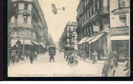 CPA 31 Toulouse L'aviation à Toulouse Morin Traversant La Rue D'Alsace Des Années 1910 - Aviateurs