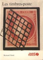 Brochure Les Timbres Poste Par Bertrand Sinais Aux éditions Ouest France 30 Pages - Propagande