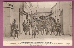 La Revolution En Champagne 1911 - Epernay Maison Rondeau Gardee Militairement - 150 Pieces Defoncees - éditeur ELD - Epernay