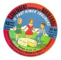 ETIQUETTE De FROMAGE..CAMEMBERT Fabriqué En NORMANDIE..Il Faut Aimer Toujours..Laiterie Coop. VALLEE De L'OUVE ( Manche) - Fromage