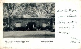 INDIA // INDE.  GATEWAY, WHERE TIPPU FELL SERINGAPATAM - India