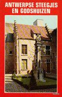 Antwerpse Steegjes En Godshuizen - Bart Goovaerts & Piet Schepens - Histoire