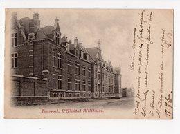 112 - TOURNAI - L'hôpital Militaire - Tournai