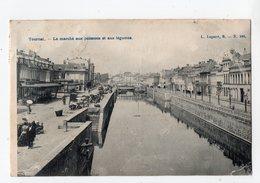 123 - TOURNAI - Le Marché Aux Poissons Et Aux Légumes - Tournai