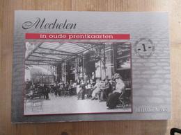 Mechelen In Oude Prentkaarten Deel 1 - Histoire