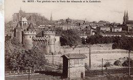 Metz  -   Vue Générale Vers La Porte Des Allemands Et La Cathédrale   -   CPA - Metz