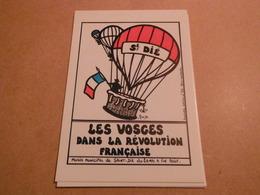 Cpm  De Collection Signee Neuve 1989 ST-DIE -les VOSGES Dans La Revolution Francaise Mongolfiere  .-88 Ex - Lardie