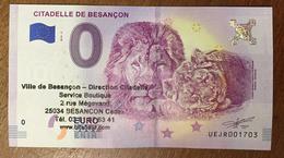 25 BESANÇON CITADELLE LIONS AVEC TAMPON N°3 BILLET 0 EURO SOUVENIR 2018 BANKNOTE BANK NOTE 0 EURO SCHEIN PAPER MONEY - EURO