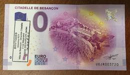 25 BESANÇON CITADELLE AVEC TAMPON BILLET 0 EURO SOUVENIR 2017 BANKNOTE BANK NOTE 0 EURO SCHEIN PAPER MONEY - Unclassified