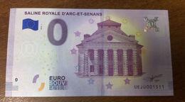25 ARC ET SENANS SALINE ROYALE BILLET 0 EURO SOUVENIR 2018 BANKNOTE BANK NOTE 0 EURO SCHEIN PAPER MONEY - Unclassified