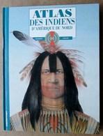 Atlas Des Indiens D'Amérique Du Nord - Gilbert Legay / Casterman 1993 - Ohne Zuordnung