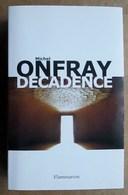 Michel Onfray - Décadence / Flammarion Janvier 2017 - Psychologie/Philosophie