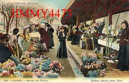 CPA - CANNES - Marché Aux Fleurs, Bien Animé 06 Alpes Maritimes - N° 459 - Edit. Giletta Nice - Marktplaatsen