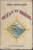 Abel Bonnard - Océan Et Brésil Edit Flammarion De 1929 Collection La Rose Des Vents - 1901-1940