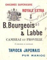 "BOURGEOIS & LABBE   Chicorée  ""Royale Extra""   CAMBRAI   PROVILLE   1913   Tapioca Japonais - Letras De Cambio"