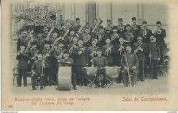 CPA TURQUIE Salut De Constantinople Musiciens Artistes Choisis Dirigés Par L'aimable Chef D'orchestre Mr Lange Rare - Turquie