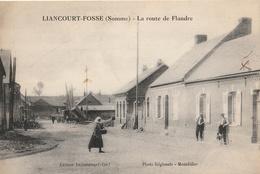LIANCOURT-FOSSE  La Route De Flandre - Francia