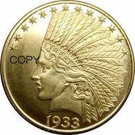 "United States * 10 Dollars ""Indian Head / Eagle"" 1933 Au * ⌀ 27 Mm * KM# 130 * REPRODUCTION - 10$ - Eagles - 1907-1933: Indian Head (Testa  Di Indiano)"