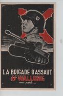 5PR/ CP-PK LA BRIGADE D'ASSAUT SS WALLONIE Vous Parle ...Char Militaire MINT - Weltkrieg 1939-45