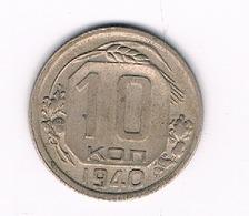 10 KOPEK  1940  CCCP  RUSLAND /9213/ - Russie
