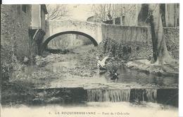 LA ROQUEBRUSSANNE   ( VAR )   PONT DE L ' ORBITELLE - La Roquebrussanne