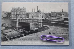 DUNKERQUE : La Sous-préfecture Et Le Pont Sur Le Canal - Dunkerque