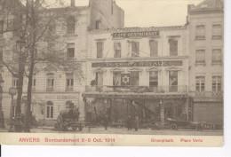 CP Anvers Antwerpen Groenplaats Place Verte Bombardement 8-9 Oct. 1914 Hôtel De L'Europe Taverne Royale. H. N. 12562 - Antwerpen