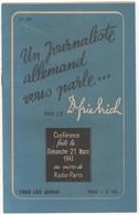 WW2 - Un Journaliste Allemand Vous Parle. Par Dr. Friedrich. Conférence Du Dimanche 21/03/1943 Au Micro De Radio-Paris - Documentos Históricos