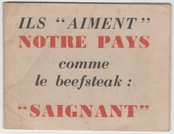 """WW2 - Ils """"aiment"""" Notre Pays Comme Le Beefteack : """"saignant"""". Les Américains Les Anglais Et Nous. Texte De Propagande - Historische Documenten"""