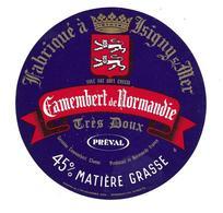 ETIQUETTE De FROMAGE..CAMEMBERT De NORMANDIE Fabriqué à ISIGNY Sur MER...PREVAL - Fromage