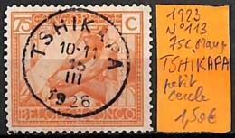 [835989]TB//O/Used-Congo Belge 1923 - N° 113, 75c Orange, TSHIKAPA, Petit Cercle - Belgisch-Kongo