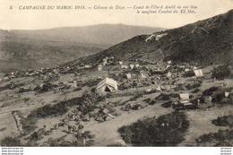 MAROC  TAZA  Colonne De Taza- Camp De L'Oued Amlil Où Eut Lieu Le Sanglant Combat Du 13 Mai   ..... - Maroc