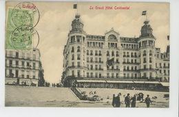 BELGIQUE - OSTENDE - OOSTENDE - Le Grand Hôtel CONTINENTAL - Oostende