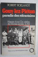 Livre GOUY LEZ PIETONS Paradis Des Réfractaires Histoire Compagnie Armée Secrète 324 Résistance Courcelles Pont à Celles - Guerre 1939-45