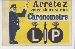 """PUBLICITÉ - Carte PUB Avec Agent De La Circulation """"Arrêtez Votre Choix Sur Un CHRONOMETRE LIP """" - Pubblicitari"""